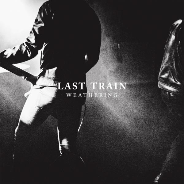 "pochette de l'album Last Train ""Weathering"""